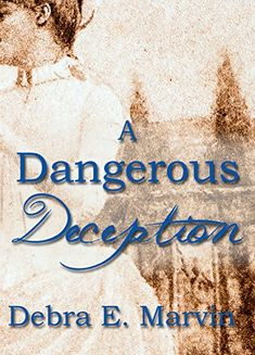 A Dangerous Deception by Debra E. Marvin – Joy of Reading Temporary Work, Calming Sounds, Summer Books, Great Books To Read, Summer Romance, Dream Book, Laughing And Crying, Marriage Proposals, Normal Life