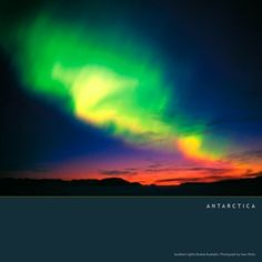 Aurora Australis, the Southern Lights.