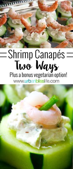 Easy Entertaining Party Recipes: Canapes with Shrimp, Cream Cheese, and Cucumber two ways, plus a bonus vegetarian version! These one-bite appetizers are easy to make, and are big crowd-pleasers! Recipes and more on UrbanBlissLife.com