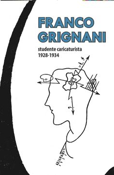 Franco Grignani, studente caricaturista, 1928 – 1934 [from Clueb] Logo Sketches, Photo Logo, Caricature, Graphic Design, Gallery, Roof Rack, Caricatures, Visual Communication, Caricature Drawing