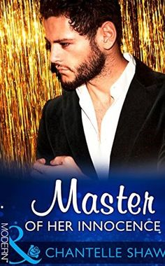 Master Of Her Innocence (Mills & Boon Modern) by Chantelle Shaw