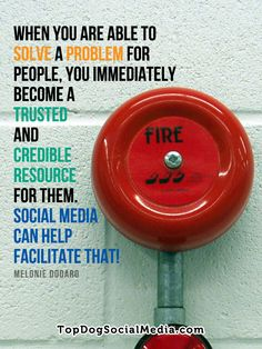 When you are able to solve a problem for people, you immediately become a trusted and credible resource for them. Social Media can help facilitate that! ~Melonie Dodaro TopDogSocialMedia.com