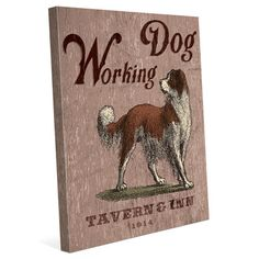 """Click Wall Art Working Dog Tavern & Inn Graphic Art on Wrapped Canvas Size: 10"""" H x 8"""" W x 0.75"""" D"""