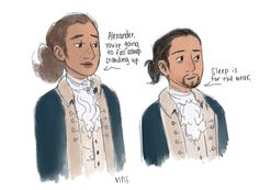 Hamilton and Laurens <---- Hamilton is literally me, I've said those exact words.