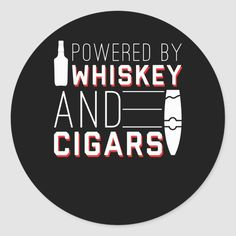 Whisky, Cigars And Whiskey, Cigar Gifts, Happy Birthday Signs, Jacked Up Trucks, Pipes And Cigars, Smoke Shops, Round Stickers, Cool Gifts