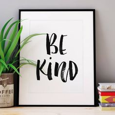 Be Kind http://www.notonthehighstreet.com/themotivatedtype/product/be-kind-black-and-white-watercolour-typography-print Limited edition, order now!