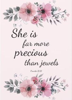 She is far more precious than jewels - a beautiful Bible quote greeting card with pink watercolor flowers. Bible Verses About Beauty, Encouraging Bible Verses, Favorite Bible Verses, Bible Verses Quotes, Scriptures, Faith Quotes, She Is Beautiful Quotes, Beautiful Flower Quotes, Bible Quote Tattoos