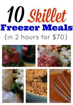10 Skillet Freezer Meals. In only 2 hours and $70 you can prepare and store these great dinners!