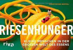 Riesenhunger, kleine Menschen in der großen Welt des EssensBuchbesprechung/en und Rezensionen auf andere Art….bei ebooksofa