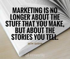 """""""Marketing is no longer about the stuff you make, but about the stories you tell"""" - Seth Godin Content Marketing, Social Media Marketing, Seth Godin, Marketing Quotes, Telling Stories, Market Research, Storytelling, Inspirational Quotes, How To Make"""