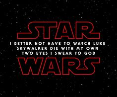 Just warning you, Star Wars.