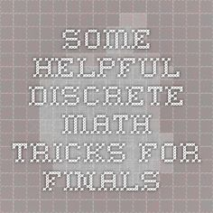 Some helpful discrete math tricks for finals...