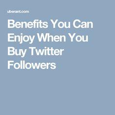 Benefits Yоu Can Enjоу Whеn Yоu Buу Twіttеr Followers