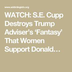 WATCH: S.E. Cupp Destroys Trump Adviser's 'Fantasy' That Women Support Donald…