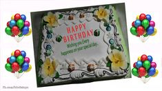 Birthday Greeting Happy Birthday Cake Images, Happy Birthday Greeting Card, Cake Birthday, It's Your Birthday, Celebration Cakes, Birthday Celebration, Special Day, Messages, Floral