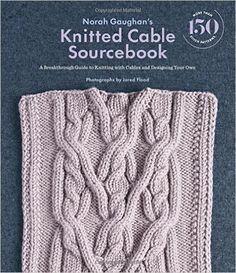 Norah Gaughan's Knitted Cable Sourcebook: Amazon.es: Norah Gaughan: Libros en idiomas extranjeros