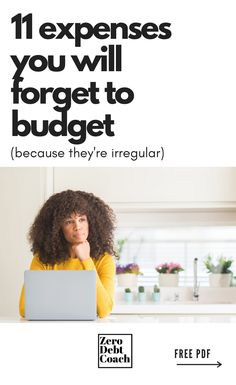 Irregular expenses are one of the biggest sources of frustration and discouragement when learning how to budget. To help jog your memory and ensure your success, here are 11 that most people forget.