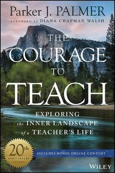 The Courage to Teach: Exploring the Inner Landscape of a ... https://www.amazon.com/dp/1119413044/ref=cm_sw_r_pi_dp_x_IQ5vzb74E1YXS