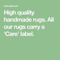 All our rugs carry a 'Care' label. Handmade Rugs, Carry On, Label, Marketing, Hand Luggage, Carry On Luggage