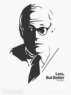 'Less, But Better', legendary Braun chief designer (1961-1995), Dieter Rams.
