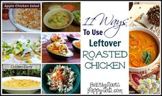 11 Ways to Use Leftover Roasted Chicken - Naturally Loriel Recipe Using Leftover Roasted Chicken, Leftover Chicken Recipes, Whole Roasted Chicken, Leftovers Recipes, Healthy Chicken Recipes, Whole Food Recipes, Cooked Chicken, Clean Eating Recipes, Cooking Recipes