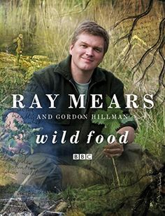 Wild Food by Ray Mears
