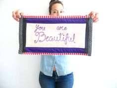 Mini quilt with hand embroidery  you are beautiful one in by Vebo