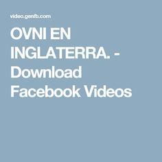 OVNI EN INGLATERRA. - Download Facebook Videos