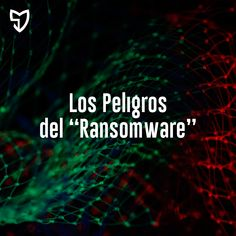 """El """"Ransomware"""" lleva bastantes años figurando entre las amenazas más importantes para la economía y la seguridad de las empresas. Este tipo de virus... Internet Safety"""