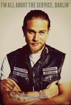 Jax Teller. Charlie Hunnam. I'm all about the service, darlin'. SOA.