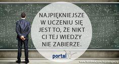 Sama prawda :) #motywacja #nauka #wiedza #fizjoterapia Portal, Life Is Good, Medicine, Inspirational Quotes, Wisdom, Study, Humor, Motivation, Reading