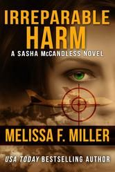"""(Book #1 in the Award-Winning Sasha McCandless Legal Thriller Series by USA Today Bestselling Author Melissa F. Miller! The Kindle Book Review: """"...well developed[with] a strong, physically capable and intelligent female lead."""" Irreparable Harm has 4.5 Stars with 1,328 Reviews on Amazon)"""