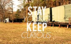 stay young, keep curious #words