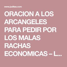 ORACION A LOS ARCANGELES PARA PEDIR POR LOS MALAS RACHAS ECONOMICAS – Los Santos Catolicos