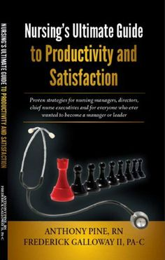 Nursing's Ultimate Guide to Productivity and Satisfaction by Anthony Pine. $9.60. Publisher: Fundcraft Publishing Company (May 5, 2011). 48 pages