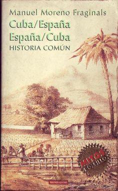 Cuba-España, España-Cuba : historia común / Manuel Moreno Fraginals