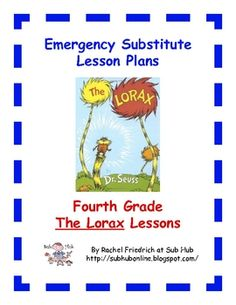 This is a set of lesson plans intended for use as emergency substitute teacher plans written on a fourth grade level based on The Lorax. Her site includes emergency plans for also. Student Teaching, Teaching Reading, Teaching Tools, Teacher Resources, Teaching Ideas, Learning, School Classroom, Classroom Activities, Classroom Ideas