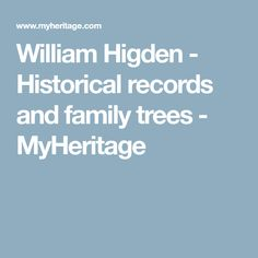 William Higden - Historical records and family trees - MyHeritage