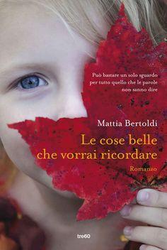 Mattia Bertoldi - Le cose belle che vorrai ricordare