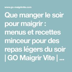 Tips for Anti Diet - Que manger le soir pour maigrir : menus et recettes minceur pour des repas légers du soir Nutrition Month, Nutrition Plans, Nutrition Education, Healthy Foods To Eat, Health And Nutrition, Healthy Life, Nutrition Poster, Nutrition Store, Holistic Nutrition