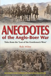 Anecdotes Of The Anglo-Boer War: Tales From The Last of The Gentlemen's Wars - Rob Milne South African Air Force, Belgian Congo, Armed Conflict, Archaeological Discoveries, Primary Sources, German Army, Founding Fathers, World War I, Military History