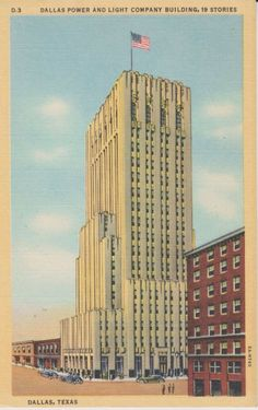 Dallas Power and Light Company Building, Dallas, TexasVintage... | Art Deco Architecture | Bloglovin'
