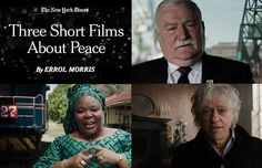For the New York Times, Errol Morris directed Nobel Peace Prize winners Leymah Gbowee and Lech Walesa along with nominee Bob Geldof in these three short films about Peace.