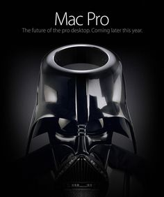Darth Pro, Powerful Mashup of Darth Vader & Apple's Upcoming Mac Pro Desktop Computer By Justin Page on June 11, 2013