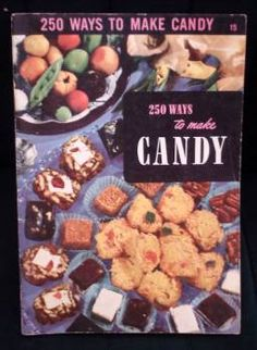 250 Ways to Make Candy. cookbook for candy making.  at www.FindersOfKeepersBooks.com #9158