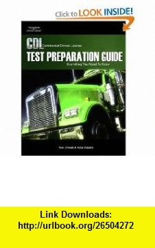 CDL Test Preparation Guide Everything You Need to Know, 2nd Edition (Pass the CDL Exam) (9781418038472) Alice Adams, Van ONeal , ISBN-10: 1418038474  , ISBN-13: 978-1418038472 ,  , tutorials , pdf , ebook , torrent , downloads , rapidshare , filesonic , hotfile , megaupload , fileserve