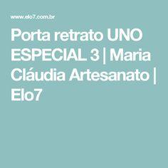 Porta retrato UNO ESPECIAL 3   Maria Cláudia Artesanato   Elo7