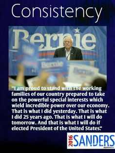 Bernie Sanders : Unwavering Consistency, Character and Honesty...in both parties, he is the only one !!!