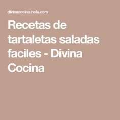 Recetas de tartaletas saladas faciles - Divina Cocina