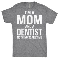 Mom And A Dentist Gift – Gift-For-Mother, Funny Dentist Gifts, Graduation Gift Ideas College, Dental Hygienist Shirts, Dentist Gifts - Todo Sobre La Salud Bucal 2020 Dental Assistant Humor, Dentist Humor, Dental Hygienist, Funny Dentist, Dental World, Dental Life, Dental Surgery, Dental Implants, Dental Quotes